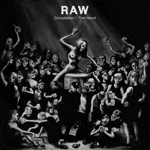 Raw Compilation, Vol. 1: First Blood de Various Artists