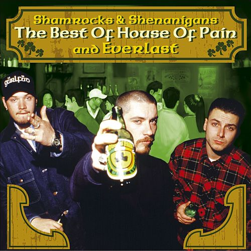 The Best Of House Of Pain & Everlast: Shamrocks & Shenanigans von House of Pain