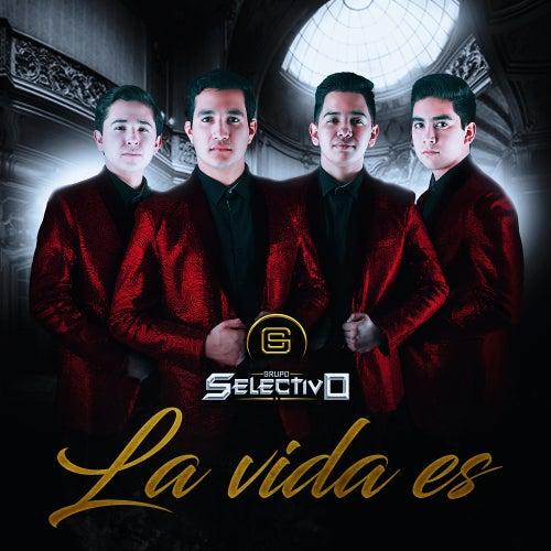 La Vida Es by Grupo Selectivo
