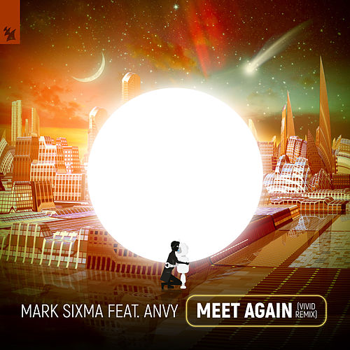 Meet Again (VIVID Remix) by Mark Sixma