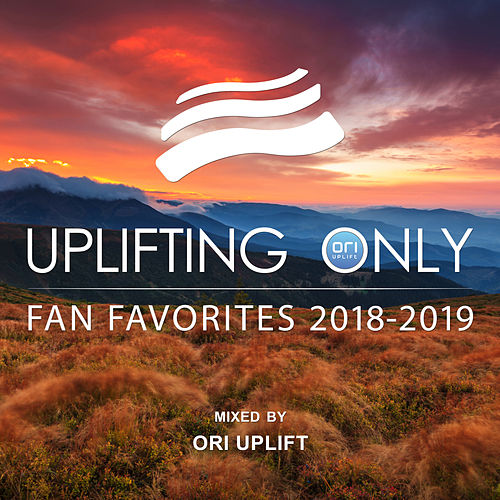 Uplifting Only: Fan Favorites 2018-2019 (Mixed by Ori Uplift) van Ori Uplift