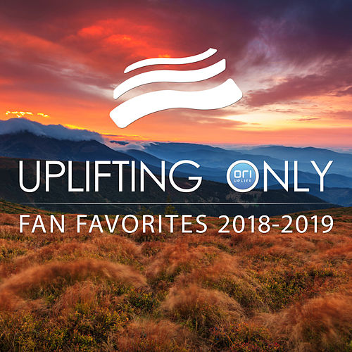 Uplifting Only: Fan Favorites 2018-2019 van Ori Uplift