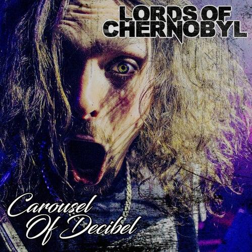 Carousel of Decibel von Lords Of Chernobyl