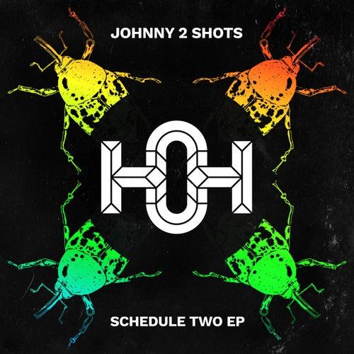Schedule Two von Johnny 2 Shots