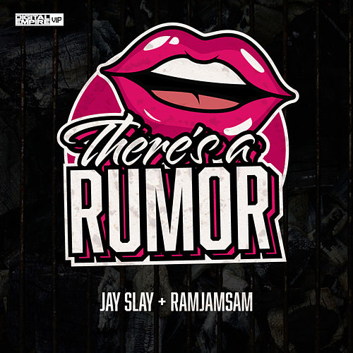 There's A Rumor by Jay Slay