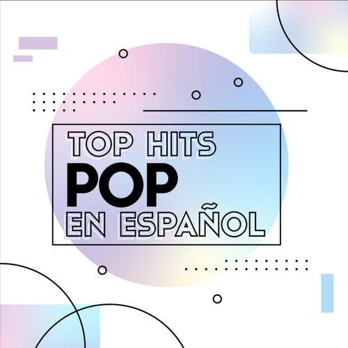 Top Hits Pop en español de Various Artists