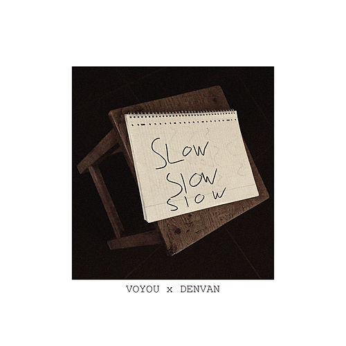Slow by Voyou