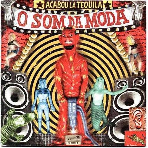 O Som da Moda by Acabou La Tequila