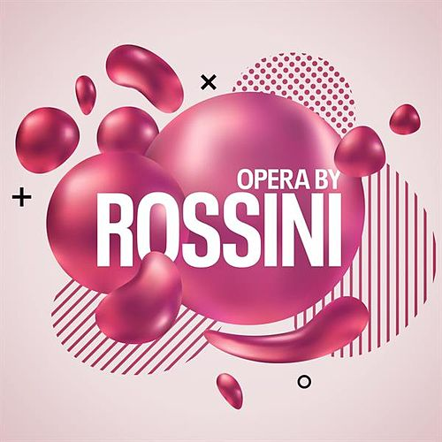 Opera By Rossini von Various Artists