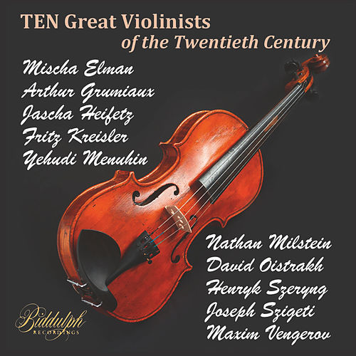 Ten Great Violinists of the Twentieth Century by Various Artists
