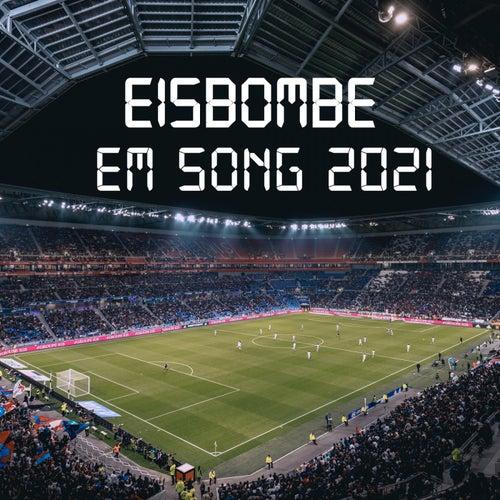 EM Song 2021 von Eisbombe