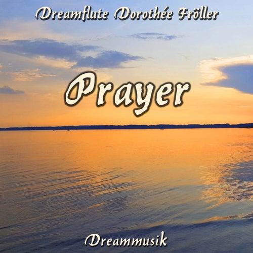Prayer von Dreamflute Dorothée Fröller