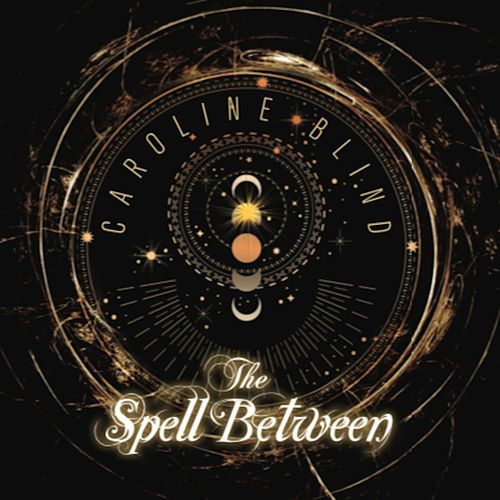 The Spell Between by Caroline Blind
