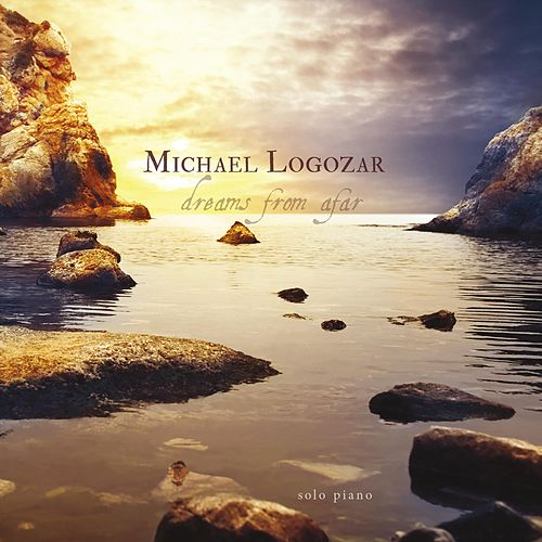 Dreams from Afar by Michael Logozar