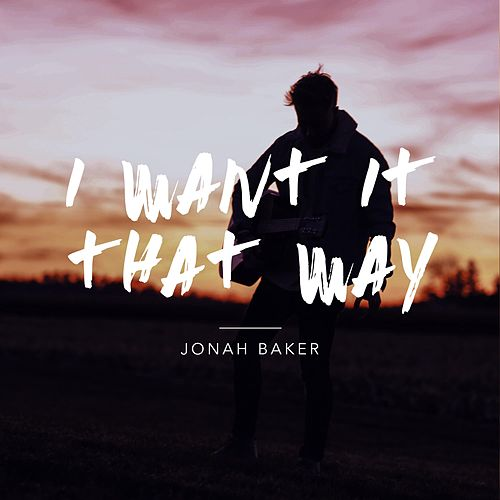 I Want It That Way (Acoustic Version) von Jonah Baker
