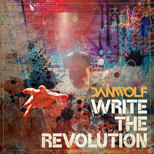 Write the Revolution by Dan Wolf