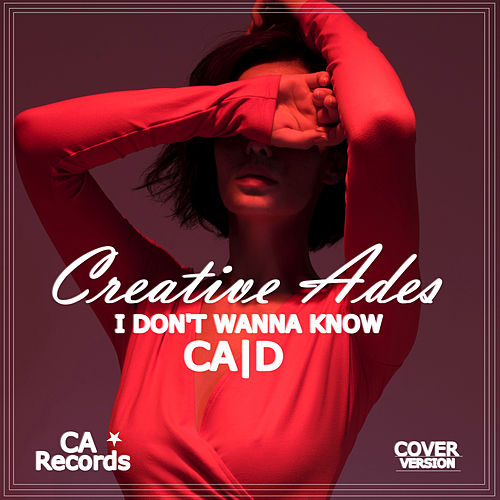 I Don't Wanna Know de Creative Ades