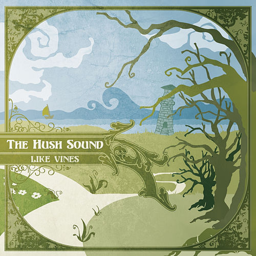 Like Vines by The Hush Sound