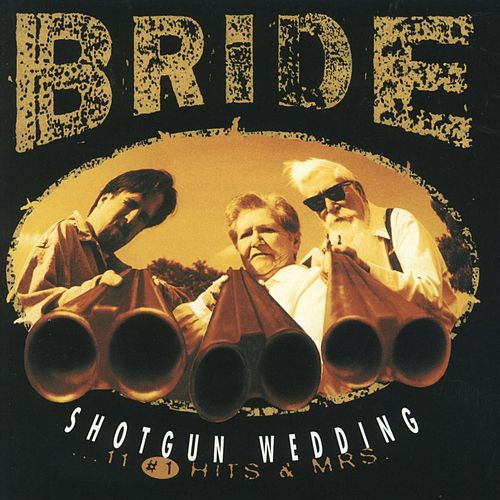 Shotgun Wedding by Bride