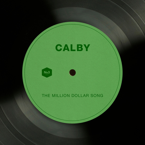 The Million Dollar Song by Calby