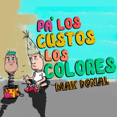 Pa los Gustos los Colores de Mak Donal