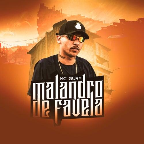 Malandro De Favela de MC Gury