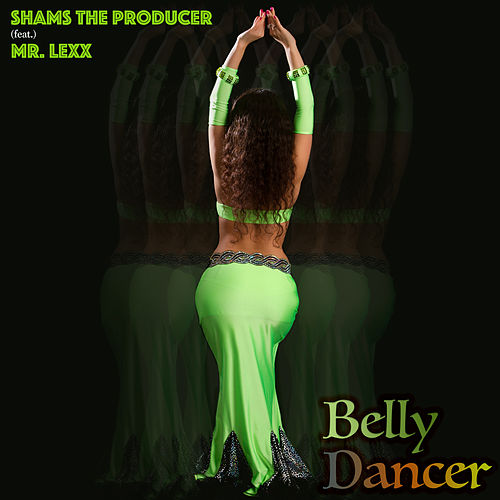 Belly Dancer by Shams the Producer