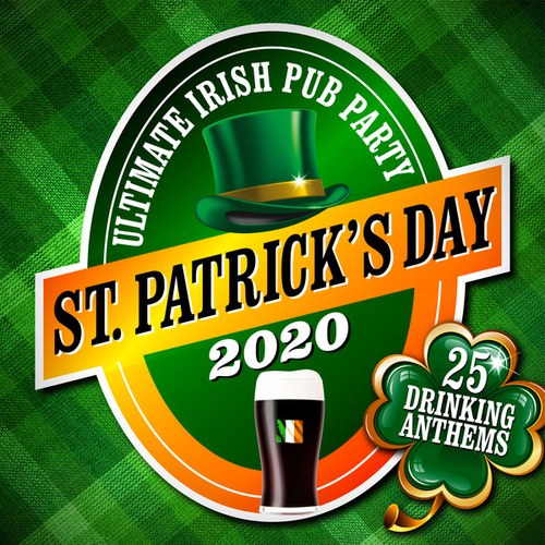 St. Patrick's Day 2020: The Ultimate Irish Pub Party de Various Artists