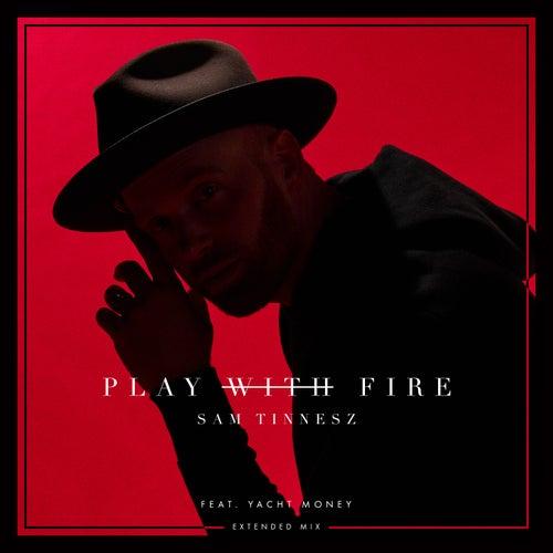 Play with Fire (feat. Yacht Money) (Extended Mix) de Sam Tinnesz
