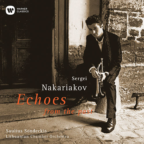 Echoes from the Past by Sergei Nakariakov
