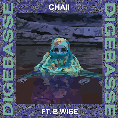Digebasse (feat. B Wise) by Chaii