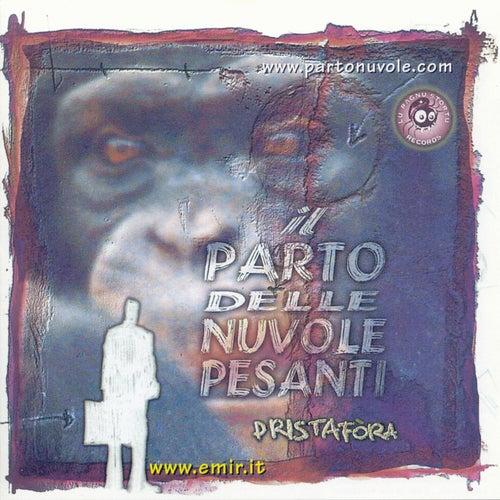 Pristafòra by Il Parto Delle Nuvole Pesanti
