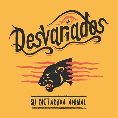 Su dictadura animal by Desvariados