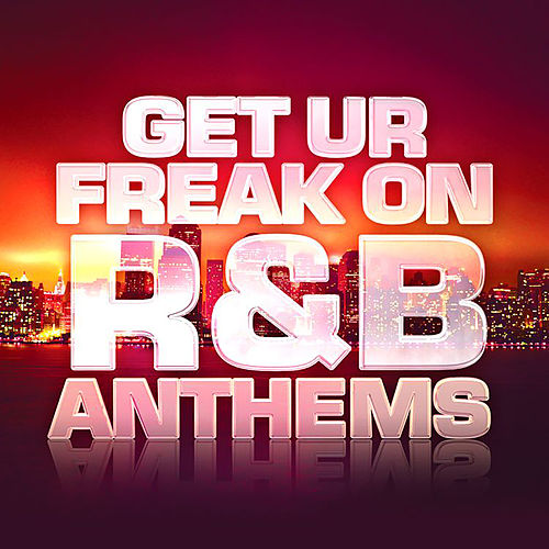 Get Ur Freak On: R&B Anthems de Various Artists