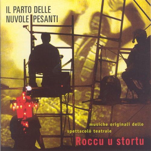 Roccu u stortu (Musiche originali dello spettacolo teatrale della compagnia Krypton) by Il Parto Delle Nuvole Pesanti