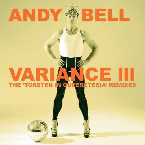Variance III: The 'Torsten In Queereteria' Remixes von Andy Bell