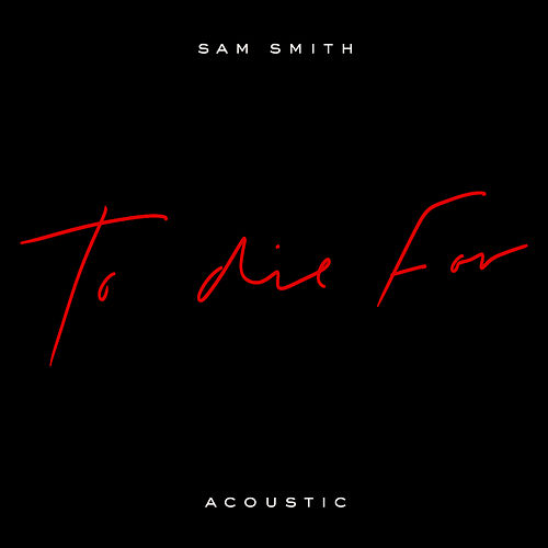 To Die For (Acoustic) de Sam Smith