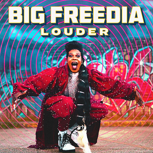 Louder by Big Freedia