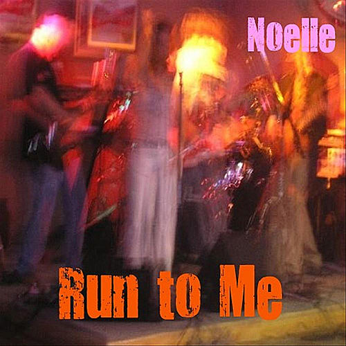 Run To Me by Noelle