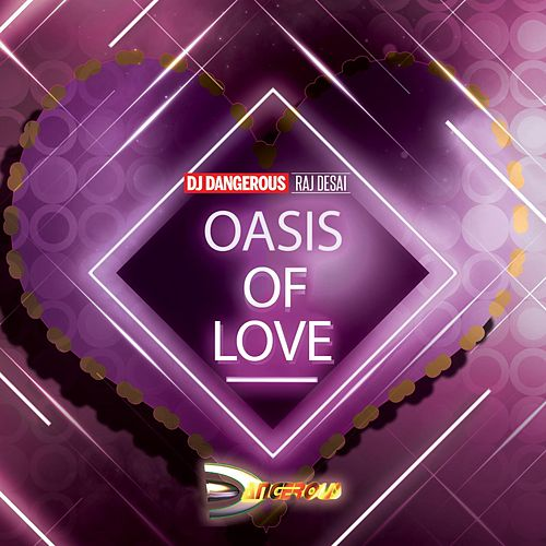 Oasis of Love de DJ Dangerous Raj Desai