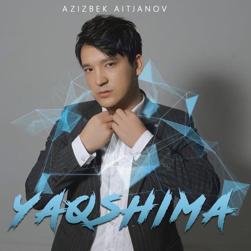 Yaqshima by Azizbek Aitjanov