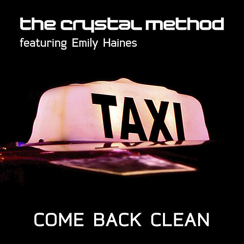 Come Back Clean by The Crystal Method