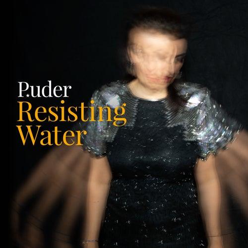 Resisting Water by Puder