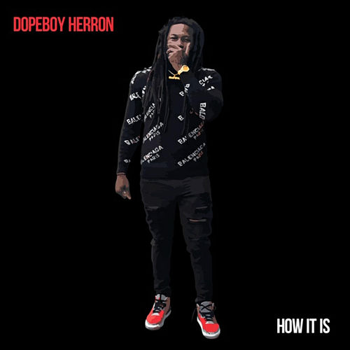 How It Is de Dopeboy Herron