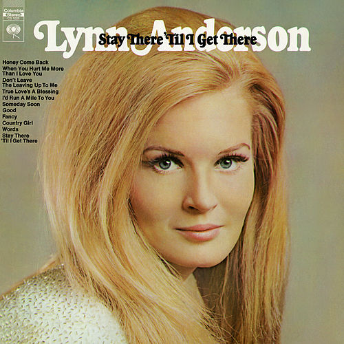 Stay There 'Til I Get There by Lynn Anderson