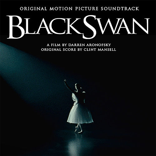 Black Swan (Original Motion Picture Soundtrack) by Clint Mansell
