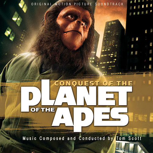 Conquest of the Planet of the Apes (Original Motion Picture Soundtrack) by Tom Scott