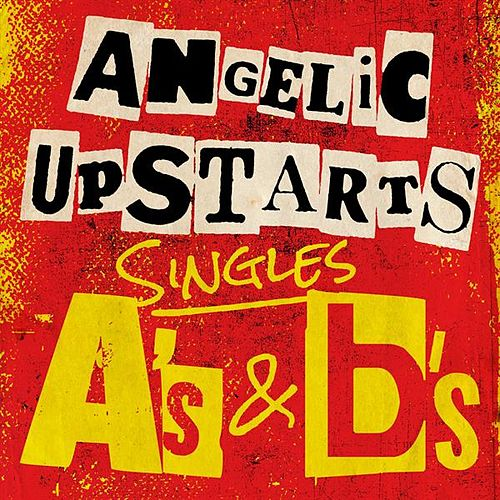 Singles A's & B's di Angelic Upstarts