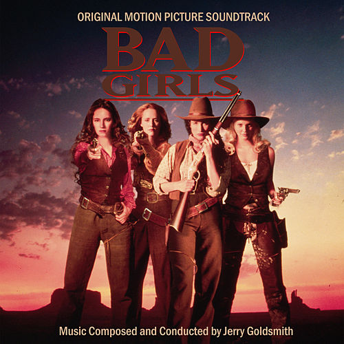 Bad Girls (Original Motion Picture Soundtrack) de Jerry Goldsmith