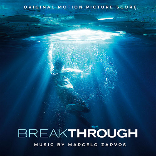 Breakthrough (Original Motion Picture Score) by Marcelo Zarvos
